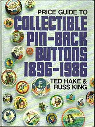 Collectible Pin-Back Buttons 1896-1986: An Illustrated Price Guide
