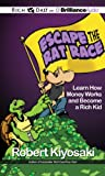 img - for Rich Dad's Escape the Rat Race: Learn How Money Works and Become a Rich Kid book / textbook / text book
