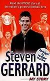 Steven Gerrard Steven Gerrard: My Story
