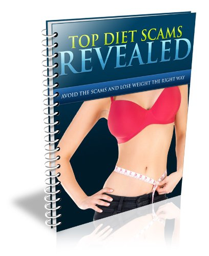 Top Diet Scams Revealed (Dieting eBook with Easy Navigation) + Free PDF