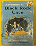 Adventure at Black Rock Cave (0394901975) by Lauber, Patricia