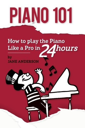 Piano 101: How to play the piano like a Pro in 24 hours