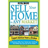How to Sell Your Home in Any Market: 6 Reasons Why Your Home Isn't Selling... and What You Can Do to Fix Them ~ Loren K. Keim