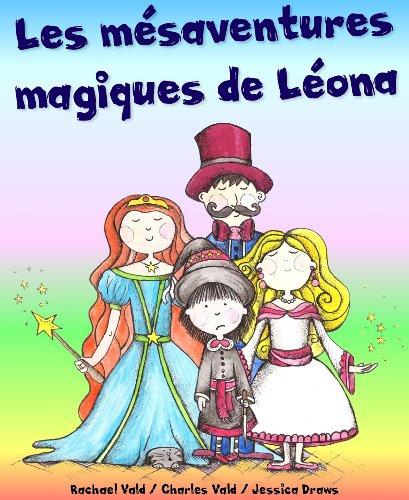 Couverture du livre Les mésaventures magiques de Léona (Livre illustré pour enfants)