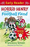 Francesca Simon Horrid Henry and the Football Fiend(Book & CD)