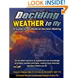 Deciding WEATHER to Fly, A Guide for Air Medical Decision Making