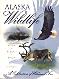 img - for Alaska Wildlife: A celebration of wild and free by sea, by land, by air book / textbook / text book