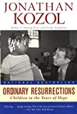 Ordinary Resurrections (Turtleback School & Library Binding Edition) (0613598180) by Kozol, Jonathan