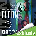 Star Trek. Der rote König (Titan 2) Audiobook by Andy Mangels, Michael A. Martin Narrated by Detlef Bierstedt