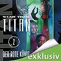 Star Trek. Der rote König (Titan 2) Audiobook by Andy Mangels, Michael A. Martin Narrated by Detlef Bierstedt