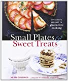 Small Plates and Sweet Treats: My Family's Journey to Gluten-Free Cooking, from the Creator of Cannelle et Vanille