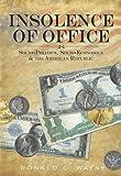 Insolence of Office - Socio-Politics, Socio-Economics and the American Republic