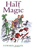 Half Magic (Edward Eager's Tales of Magic) (0152020691) by Eager, Edward