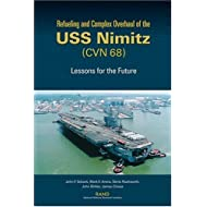 Refuelilng and Complex Overhaul of the Uss Nimitz (CVN 68): Lessons for the Future