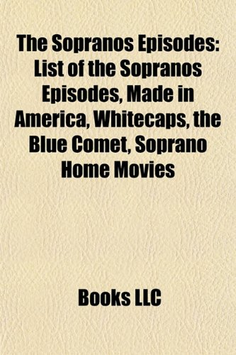 The Sopranos episodes: Made in America, The Blue Comet, Whitecaps, Soprano Home Movies, Kennedy and Heidi, For All Debts Public and Private