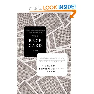 The Race Card: How Bluffing About Bias Makes Race Relations Worse Richard Thompson Ford