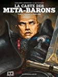 CASTE DES META-BARONS (LA) T.07 : AGH...