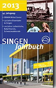 singen jahrbuch 2013 mit singen chronik 2012 schwerpunkte braun m bel center 150 jahre. Black Bedroom Furniture Sets. Home Design Ideas