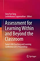 Assessment For Learning Within And Beyond The Classroom: Taylor's 8th Teaching And Learning Conference 2015 Proceedings From Springer
