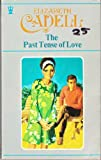 The Past Tense of Love (0340150882) by Cadell, Elizabeth