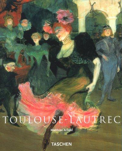 Toulouse-Lautrec (Basic Art), Arnold, Matthias