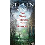 The Wind Through the Keyhole: A Dark Tower Novel (The Dark Tower Book 8) ~ Stephen King