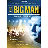 The Big Man: Crossing the Line