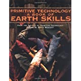 Primitive Technology: A Book of Earth Skills ~ David Wescott