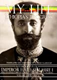 My Life and Ethiopias Progress: The Autobiography of Emperor Haile Sellassie I (Volume 1) (My Life and Ethiopias Progress) (My Life and Ethiopias Progress)