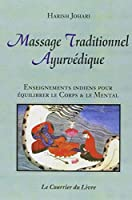 Massage traditionnel ayurvédique : Enseignements indiens pour équilibrer le corps et le mental