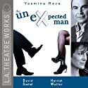 The Unexpected Man Performance by Yasmina Reza, Christopher Hampton (translator) Narrated by David Suchet, Harriet Walter