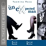 The Unexpected Man | Yasmina Reza,Christopher Hampton (translator)