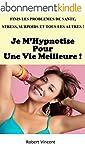 Je M'Hypnotise Pour Une Meilleure Vie...