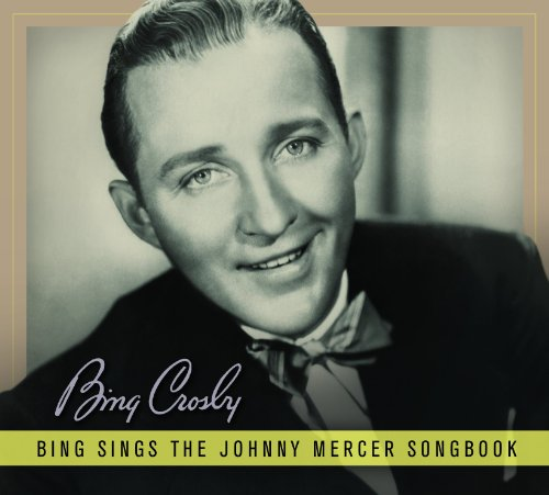 Bing Crosby - Bing Sings The Johnny Mercer Songbook - Zortam Music