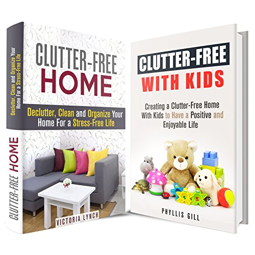 Free Kindle Book : Clutter-Free Box Set: Creating a Clean and Organized Home with Kids for an Enjoyable Life (Declutter & DIY Hacks)