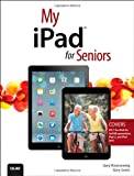 My iPad for Seniors (Covers iOS 7 on iPad 2, iPad 3rd and 4th Generation and iPad Mini) Gary Rosenzweig