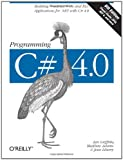 img - for Programming C# 4.0: Building Windows, Web, and RIA Applications for the .NET 4.0 Framework (Animal Guide) book / textbook / text book