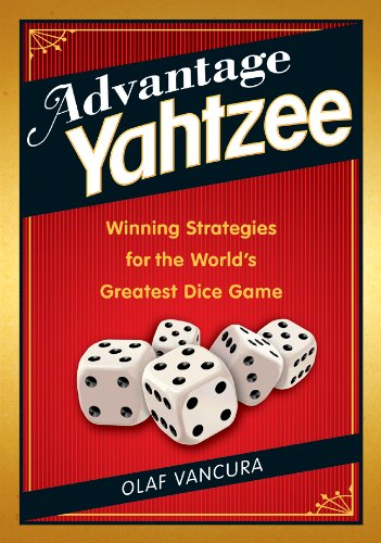 Advantage YAHTZEE: Winning Strategies for the World's Greatest Dice Game