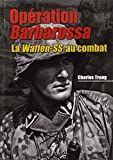 Operation Barbarossa: La Waffen-SS Au Combat