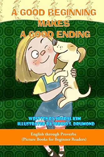 A Good Beginning Makes a Good Ending (Children's E-book for Ages 2 to 6 (Picture Books for Early Readers and Beginner Readers) 3) (Good Beginnings compare prices)