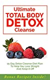 img - for Total Body Detox Cleanse: 15-Day Detox Cleanse Diet Plan To Help You Lose Weight And Keep It Off book / textbook / text book