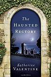 The Haunted Rectory: The Saint Francis Xavier Church Hookers (The St. Francis Xavier Church Hookers)