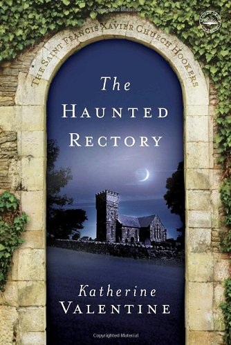 The Haunted Rectory: The Saint Francis Xavier Church Hookers (The St. Francis Xavier Church Hookers)