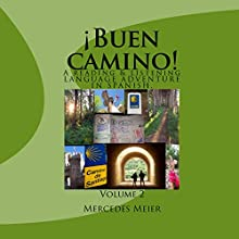¡Buen camino!: A Reading & Listening Spanish Language Learning Adventure (       UNABRIDGED) by Mercedes Meier Narrated by Mercedes Meier