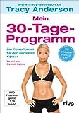 Mein 30-Tage-Programm: Die Powerformel für den perfekten Körper (Inkl - DVD) - Tracy Anderson