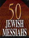 50 Jewish Messiahs: The Untold Life S...