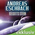 Kelwitts Stern (       ungekürzt) von Andreas Eschbach Gesprochen von: Sascha Rotermund