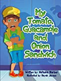 My Tomato Guacamole and Onion Sandwich (Tommy's Lessonsq= Book 1)