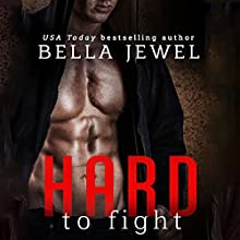 Hard to Fight (       UNABRIDGED) by Bella Jewel Narrated by Carly Robins