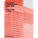 The Future of Architecture Since 1889by Jean-Louis Cohen